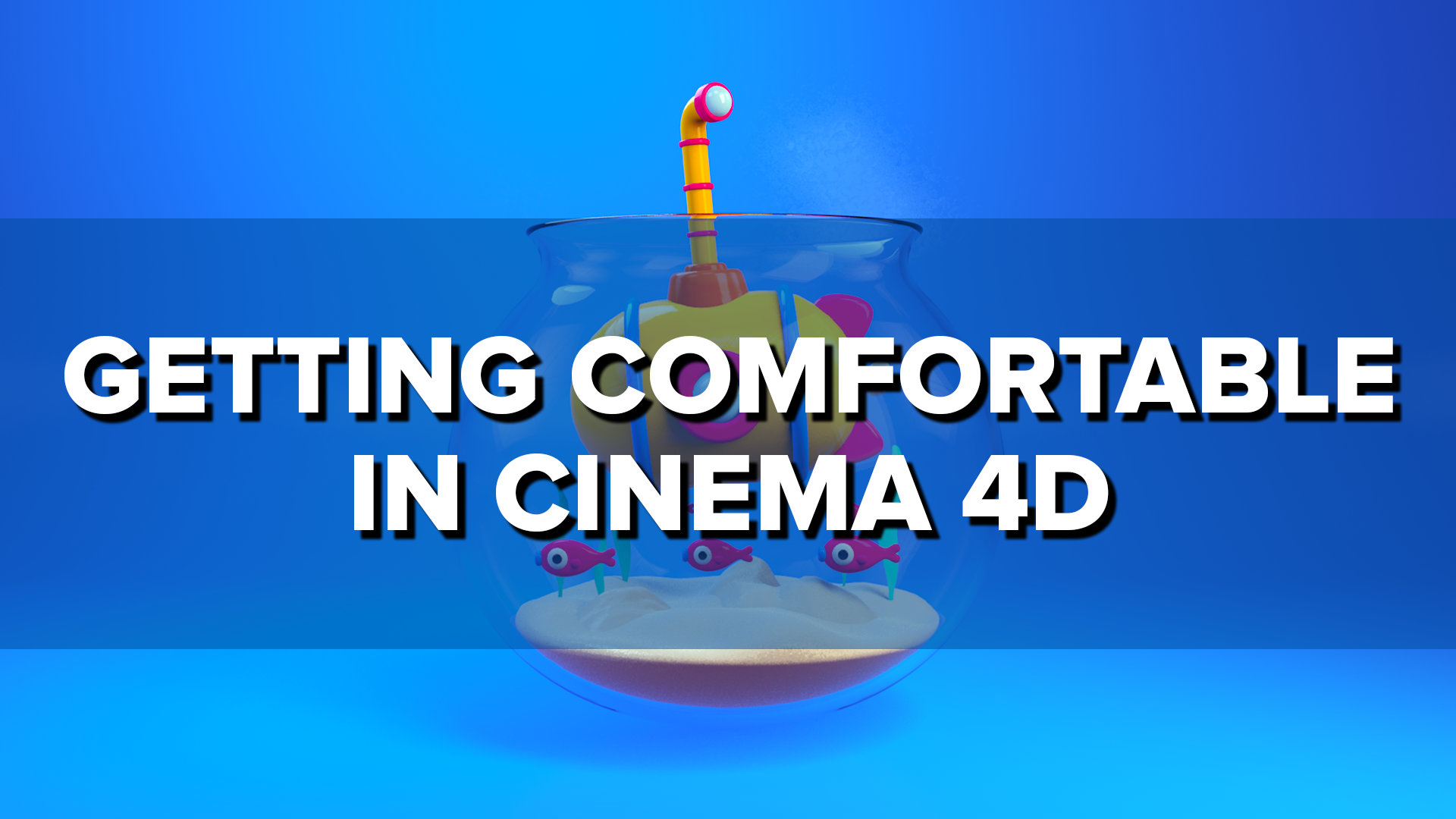 Getting Started with Cinema 4D, Part 02: Getting Comfortable in Cinema 4D