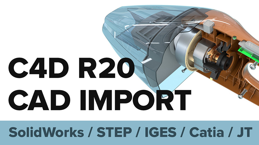 New in Cinema 4D R20: Import Catia, STEP, IGES, SolidWorks and JT CAD files in Cinema 4D R20
