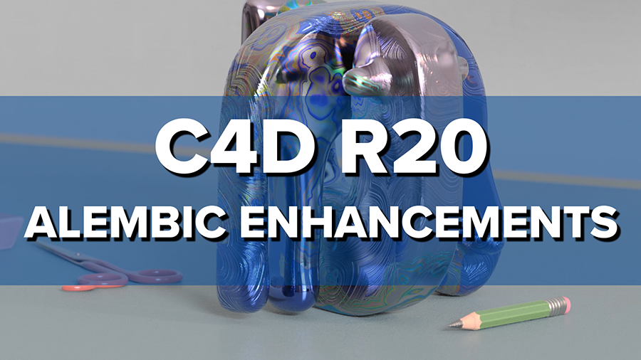 New in Cinema 4D R20: New Alembic Features and Caching